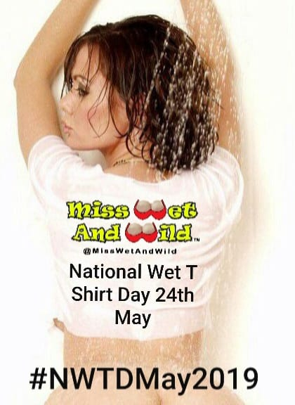 The Very 1st National Wet T Shirt Day is on it's way – 24th May 2019!